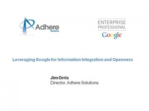 Adhere Solutions, Leveraging Google for Information Integration and Openness